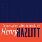 """Conversación sobre la novela """"El tiempo volverá atrás"""" de Henry Hazlitt"""