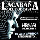 3x16 La Cabaña presenta: Bandersnatch Audio 1 presentación experiencia