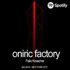 Oniric Factory Presents - Felix Kroecher