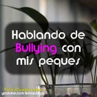 Hablando de Bullying con mis peques PD1M.047