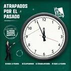 Editorial Alfredo Serrano - Atrapados en el pasado - Radio La Pizarra - 01 jun19