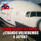 Japonizados Extra 02 | ¿Cuándo volveremos a Japón?