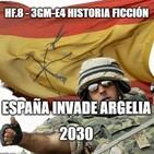 HF.8 - 3GM-E4 España invade Argelia. 2029