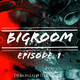 Bigroom (Episode 1)