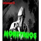 Episodio 13 - Monstruos