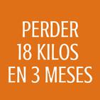 #77 Perder 18 Kgr. en 3 meses