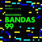 Selecciones: Bandas 99