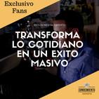1. Transforma lo Cotidiano en un Éxito Masivo - Estado Mental Experto