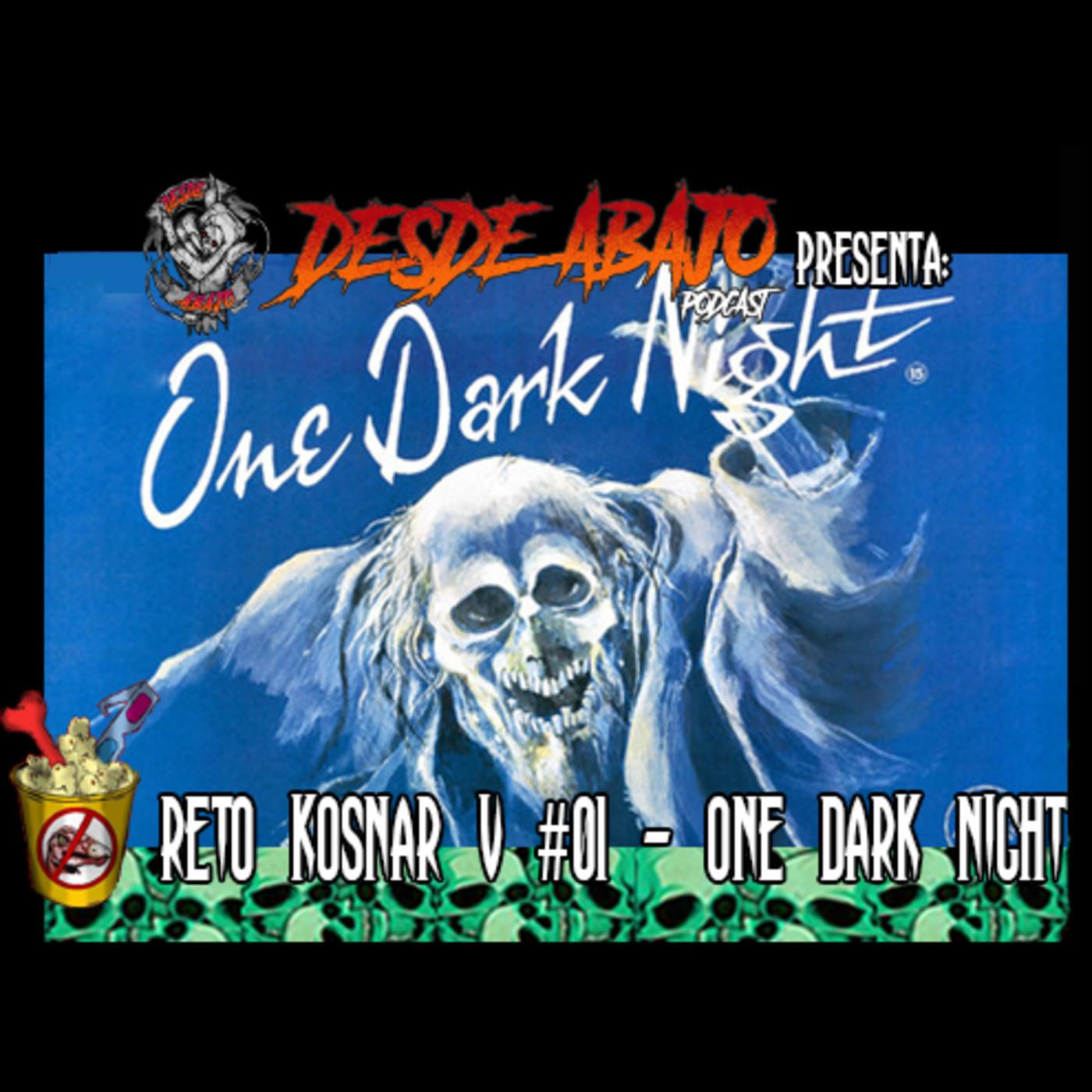 Reto Kosnar V #01- One Dark Night