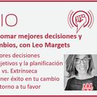 Episodio 136: Cómo tomar mejores decisiones y tener éxito en los cambios, con Leo Margets