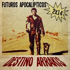 [DA] Destino Arrakis 2x14 Saga Mad Max y otros futuros postapocalípticos