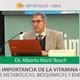 """LA IMPORTANCIA DE LA VITAMINA """"C"""" EN LA SALUD - Dr Alberto Martí Bosch"""