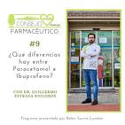 #9. ¿Qué diferencias hay entre Paracetamol e Ibuprofeno? - Con Guillermo Estrada Riolobos
