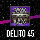 Bronx Radio - Delito 45