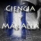 Ciencia y Más Allá (03/05) 5Tx06: · Entrevista a Jorge Sanchez de la Madrid e Ismael Ferreira Palomo ·
