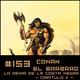 #153 CONAN - La reina de la costa negra (2/5)