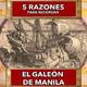 5 razones para recordar el galeón de Manila