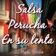Salsa Perucha (En Su Lenta) - DJ Marko Herrera 2020