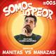 Somos lo Peor 005 Manitas vs Manazas con @jordicruzperez