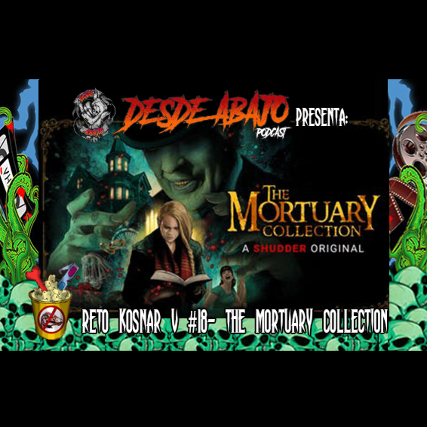 Reto Kosnar V #18- The Mortuary Collection
