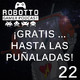 Robotto Gamer Podcast 22 - ¡Gratis... Hasta las puñaldas!