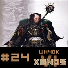 #24 Xenos Wh40k Capitulo 6
