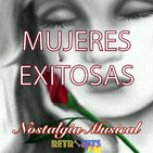 Nostalgia Musical: Especial de Mujeres Exitosas