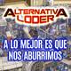 """""""A lo mejor es que nos aburrimos"""" - ALTERNATIVA LODER (21 Marzo 2020)"""