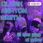 El que pisa el polvo (Clark Ashton Smith) | Audiolibro - Ficción Sonora