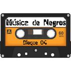 Emisión 04 Bloque 04 de Música de Negros