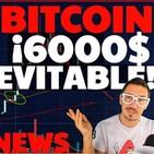 ¡Bitcoin 6000 $ Inevitable! CRIPTONOTICIAS FUNONTHERIDE