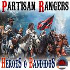 NdG #126 Partisan Rangers, Héroes o Villanos en la Guerra de Secesión