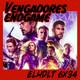 [ELHDLT] 6x34 Vengadores: Endgame