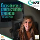 Podcast 29 | OBSESIÓN POR LA COMIDA SALUDABLE (ORTOREXIA) CON SHEILA MULERO