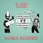 Haciendo Tiempo 15 - Masa Madre