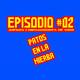 Patos en la Hierba - Episodio #002 - Juegos Consumidores de Vida