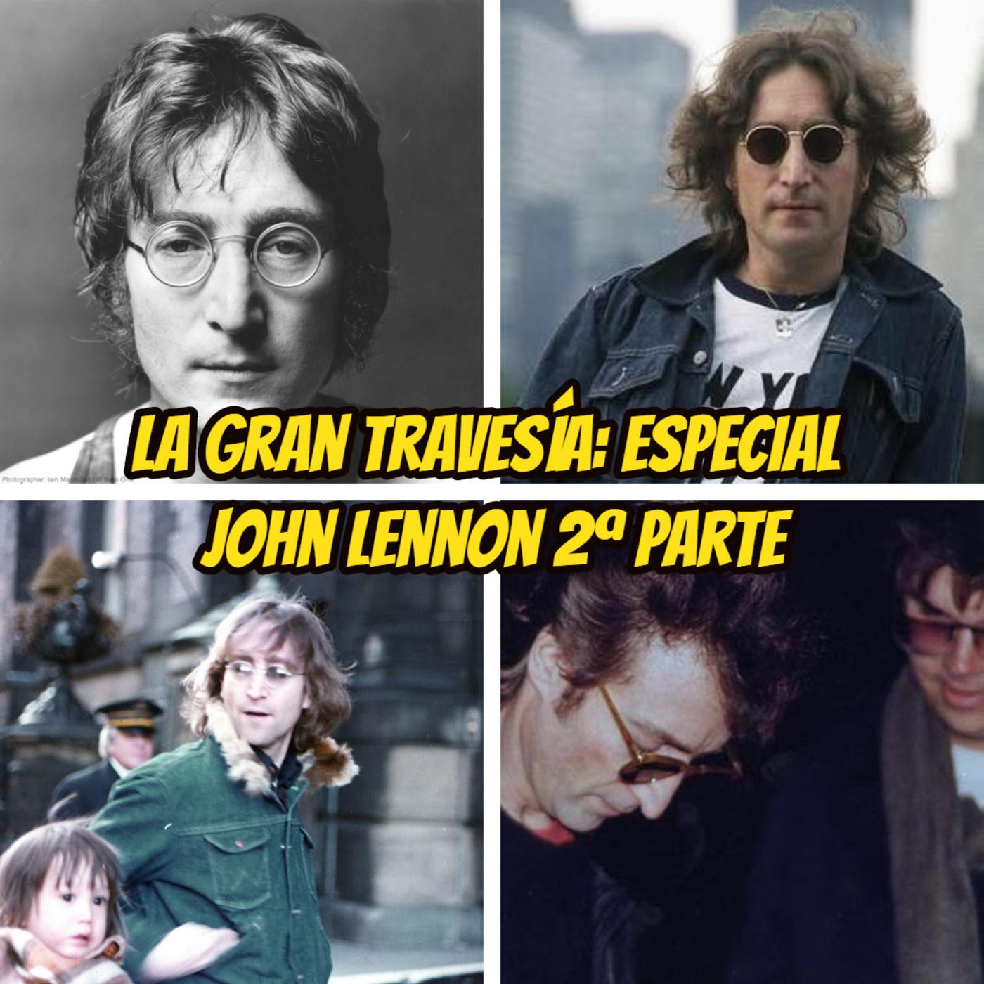La Gran Travesia: Imagina John Lennon. 80 años. 2ª Parte
