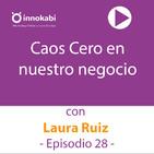 28 Caos Cero en nuestro negocio con Laura Ruiz