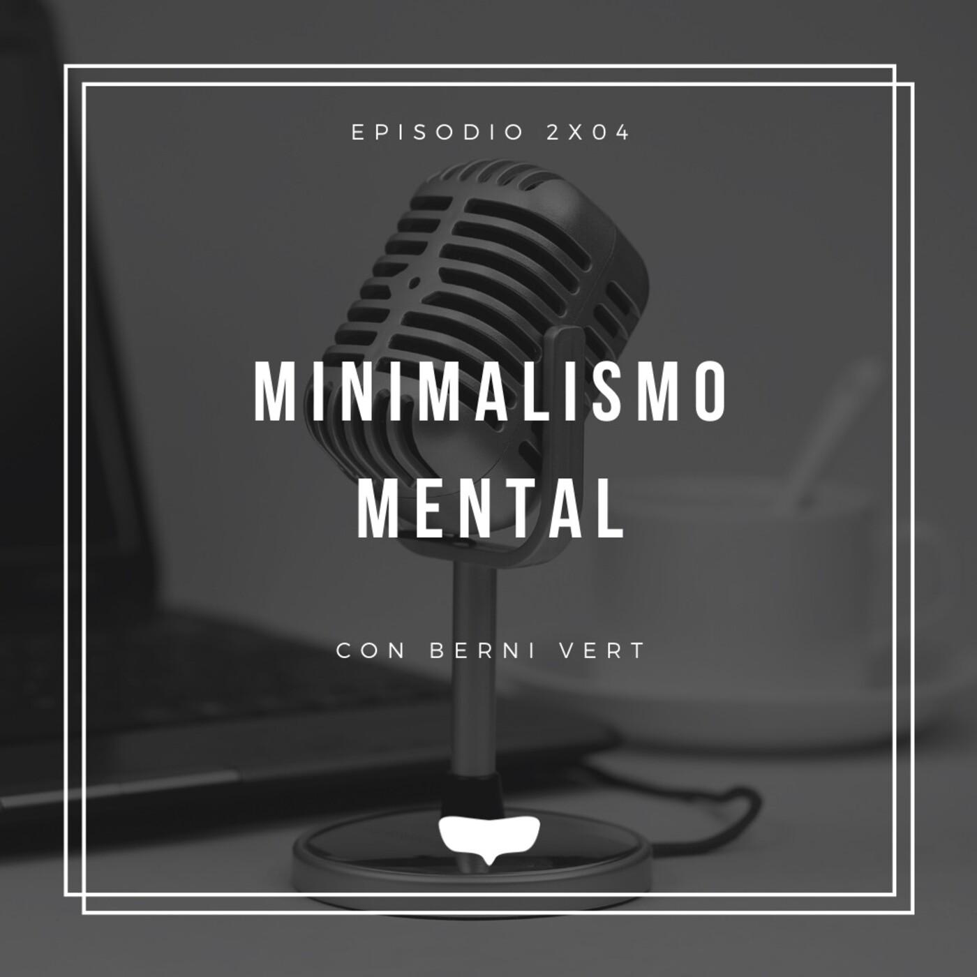 #2x04 Minimalismo mental y foco con Berni Vert