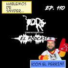 Ep.110 - Hablemos de Snyder ft. Perro Eduar-Dog (El Perrín).