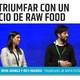 CÓMO TRIUNFAR CON UN NEGOCIO DE RAW FOOD - Irene Arango y Rich Havardi