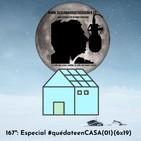 167º: Especial #quédateenCASA(01)(6x19)