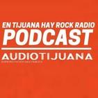 En Tijuana Hay Rock Radio - Temporada De Cuarentena - 12: Entrevista Diego Suarez de Stone Avenue