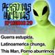 Personas Humanas Episodio 29, Guerra Estupida, Latinoamérica chunga, This Man, Porno aburrirnos