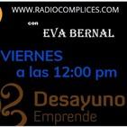 DESAYUNO EMPRENDEDORES, DEN, EVA BERNAL, RADIOCOMPLICES.COM FERNANDO RODRIGUEZ, Programa 22/05/2020