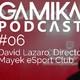 Podcast especial TLP 2018 #06: David Lázaro, Director Deportivo de Mayek