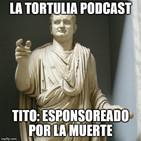 La Tortulia 188 - Tito: esponsoreado por la muerte