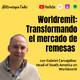 Ep. 15. WorldRemit: Transformando el mercado de remesas, con Gabriel Carvajalino