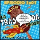 LA TRASTIENDA RADIO 1x01 - Spiderman Superior, Maldad Eterna, Mapache Cohete, All You Need Is Kill y ¿cancelación 4F?