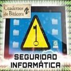 Cuadernos de Bitácora 05 (resubido): Seguridad Informática y Hackers ¿Estamos seguros?